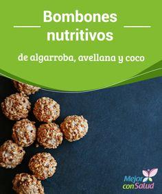 #Bombones nutritivos de #algarroba, #avellana y coco  Gracias a sus ingredientes vamos a poder disfrutar de unos bombones nutritivos y mucho más sanos que los convencionales, ya que no incluyen grasas perjudiciales ni azúcares #Recetas