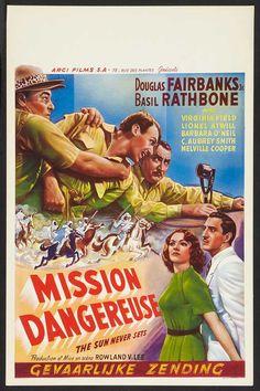The Sun Never Sets (1939) Stars: Douglas Fairbanks Jr., Basil Rathbone, Barbara O'Neil, Lionel Atwill, Cecil Kellaway, C. Aubrey Smith ~ Director: Rowland V. Lee (Belgian Poster)