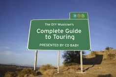 Newly Updated: The DIY Musicians Complete Guide to Touring