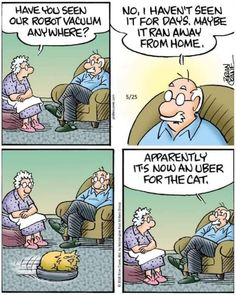 Have you seen our robot vacuum anywhere? No, I haven't seen it for days. Apparently it's now an uber for the cat. Cat Comics, Funny Comics, Cat Jokes, Funny Jokes, Hilarious, Crazy Cat Lady, Crazy Cats, Funny Cats, Funny Animals