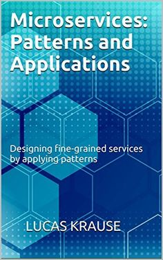 Microservices: Patterns and Applications: Designing fine-grained services by applying patterns by Lucas Krause, http://www.amazon.com/dp/B00VJ3NP4A/ref=cm_sw_r_pi_dp_lyqovb1QX60BK