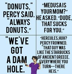 "Percy Jackson MOA quotes.  Ok...at each of these parts of the book I Laughed so hard I cried! But at the ""dam hole"" inside joke I just all out lost it!!! XD"