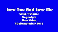 Love You And Love Me - Guitar Tutorial For Beginners