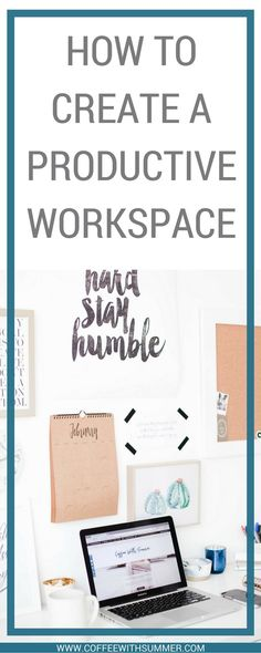 How To Create A Productive Workspace | Coffee With Summer