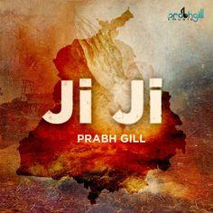 Download Ji Ji Mp3 Song Singer Prabh Gill Music Desi Routz | djlvi.com