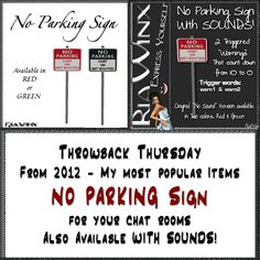 =Throwback Thursday= Going back to 2012 for My Most Popular Items NO PARKING Signs for your chatrooms Available in RED or GREEN & WITH SOUNDS!! == Original RED NO PARKING SIGN http://www.imvu.com/shop/product.php?products_id=16724096 == GREEN NO PARKING SIGN http://www.imvu.com/shop/product.php?products_id=17018387 == NO PARKING with SOUNDS! http://www.imvu.com/shop/product.php?products_id=19159228