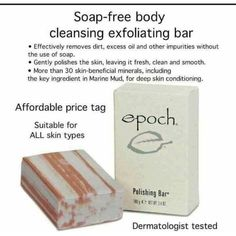 Clean exfoliate an leave the skin clean and smooth remove impurities How To Clean Makeup Brushes, Deep Conditioning, Body Cleanse, Epoch, Key Ingredient, Dead Skin, Anti Aging Skin Care, Bar Soap, How To Remove