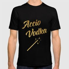 Accio Vodka Harry Potter Spell Inspired T-Shirt Funny Shirt for grown up potterheads Funny Shirts, Cool T Shirts, Slogan Tee, Beautiful Gifts, American Apparel, Laptop Sleeves, Vodka, Cool Designs, Tees