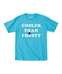 Love this Turquoise 'Cooler Than Frosty Tee - Toddler & Kids on #zulily! #zulilyfinds