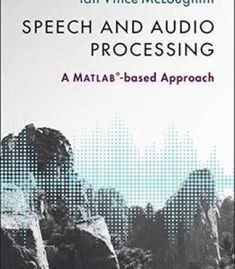 Speech And Audio Processing: A Matlab-Based Approach PDF