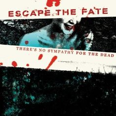 """Day 2- Your Least Favorite Song """"Escape the Fate - There's No Sympathy for the Dead"""" it's still a good one, just my least favorite"""