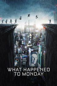 Watch Streaming What Happened to Monday (2017) : Movies In a world where families are limited to one child due to overpopulation, a set of identical septuplets must avoid being put to a long sleep by the government and dangerous infighting while investigating the disappearance of one of their own.