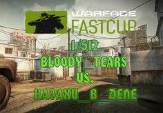 Warface Fast Cup 2016 (1/512 Bloody_Tears vs. КАЗАХИ_В_ДЕЛЕ)