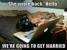 """She wrote back """"Hello"""". We're going to get married!"""