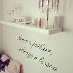 """Never a failure, always a lesson."" <3"