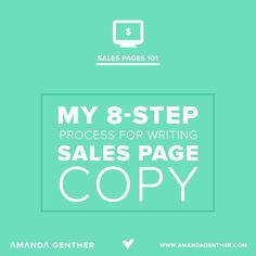 My 8-step process for writing sales page copy via www.amandagenther.com