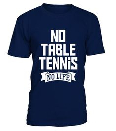 No Table Tennis No Life T-Shirt - Funny Ping Pong Player Tee