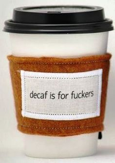 ☕ Coffee ♥ Craft ☕ Decaf is for fuckers Coffee art