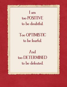 The positivity and optimism are a daily effort but the determination is already there!