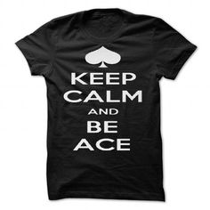 Keep Calm and Be Ace by prospero - #tshirt scarf #tshirt feminina. OBTAIN LOWEST PRICE => https://www.sunfrog.com/Valentines/Keep-Calm-and-Be-Ace-by-prospero.html?68278