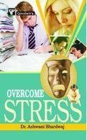 Overcome Stress [Feb 28, 2009] Bhardwaj, Ashwani]