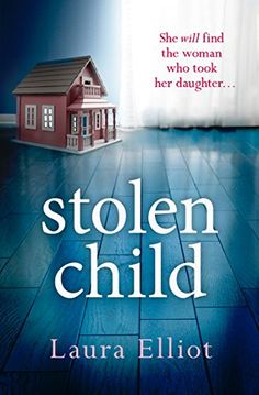 Stolen Child - A gripping psychological thriller by [Elliot, Laura]