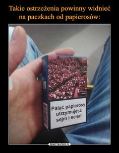 Takie ostrzeżenia powinny widnieć na paczkach od papierosów: – Demotywatory.pl Very Funny Memes, Great Memes, Polish Memes, Edgy Memes, How To Dry Basil, Haha, Jokes, Cards Against Humanity, Humor