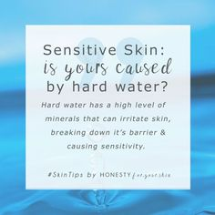 Sensitive skin – Is you're caused by hard water? One of the symptoms of sensitive skin is reduced barrier function. Water looks all clear and helpful but when it's hard, there's hard water minerals that can be left on your sensitive skin. Also linked to eczema, these hard water minerals may be one of your sensitive skin triggers.