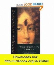 Wilderness Tips (9780385491112) Margaret Atwood , ISBN-10: 0385491115  , ISBN-13: 978-0385491112 ,  , tutorials , pdf , ebook , torrent , downloads , rapidshare , filesonic , hotfile , megaupload , fileserve