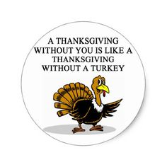 a thanksgiving TURKEY Classic Round Sticker #thanksgiving #craft #supplies