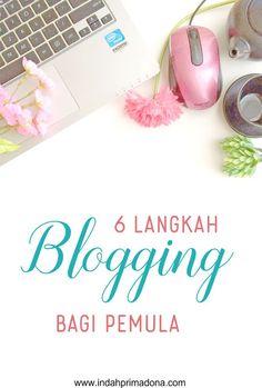 6 langkah blogging bagi pemula