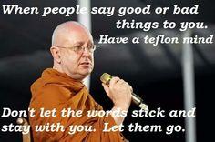 Have a Teflon mind, Ajahn Brahm, Buddhism.