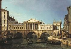 Canaletto, Caprice : le Pont du Rialto selon le projet de Palladio, 1744. Royal Collection - Queen Elizabeth II.