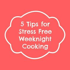 5 Tips for Stress Free Weeknight Cooking - Detours in Life How to take the stress out of weeknight meal times - 5 great tips from meal planning to having backup meals.