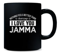 Nothing Feels Better Than Hearing I Love You Jamma Gift  Mug >>> Want additional info? Click on the image.