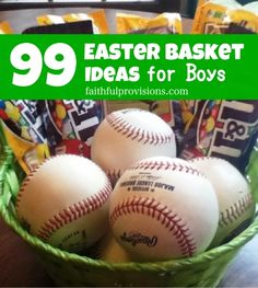 99 Easter Basket Ideas for boys, divided by age...