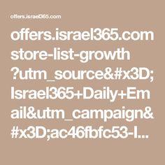 offers.israel365.com store-list-growth ?utm_source=Israel365+Daily+Email&utm_campaign=ac46fbfc53-Israel365+email&utm_medium=email&utm_term=0_c014d47a2a-ac46fbfc53-20763277&mc_cid=ac46fbfc53&mc_eid=ecb75a0dc5
