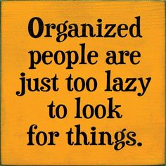 64 ideas organization quotes funny for 2019 Sign Quotes, Me Quotes, Funny Quotes, Humor Quotes, Wisdom Quotes, Chalkboard Quotes, Cool Stuff, Funny Stuff, Frases
