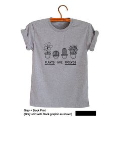 Plants are friends Shirt Funny T-Shirts Mens Womens Unisex Screen Printed T…