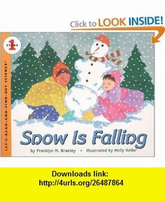 Snow Is Falling (Lets-Read-and-Find-Out Science, Stage 1) (9780064451864) Franklyn M. Branley, Holly Keller , ISBN-10: 0064451860  , ISBN-13: 978-0064451864 ,  , tutorials , pdf , ebook , torrent , downloads , rapidshare , filesonic , hotfile , megaupload , fileserve