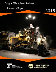 Oregon work zone reviews summary report, by the Oregon Department of Transportation, Traffic Control Plans Unit