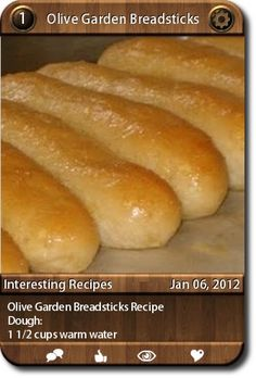 Olive Garden Breadsticks Recipe  Dough:  1 1/2 cups warm water  ...