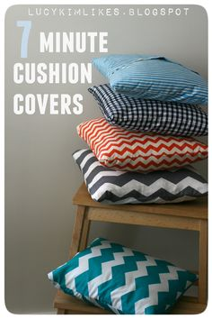 Super easy cushion covers, use lots of cute fabrics like chevron, gingham and stripes etc