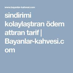 sindirimi kolaylaştıran ödem attıran tarif   Bayanlar-kahvesi.com