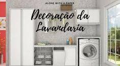 Decoração da Lavandaria in Alone With a Paper  *Clique para ver post completo*