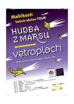 "Poster Vetroplach ""Hudba z Marsu"" Maličkosti vašich Idolov Tour 2009 Bratislava, Dj, Tours, Movie Posters, Film Poster, Popcorn Posters, Billboard, Film Posters"