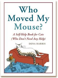 A Self Help Book For Cats Who Dont Need Any By Dena Harris Books