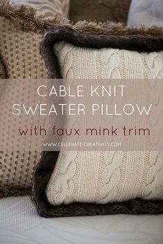 Turn an old sweater into a fun throw pillow. Add a dash of fancy with faux mink trim.