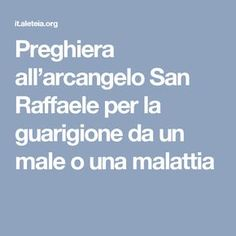 Preghiera all'arcangelo San Raffaele per la guarigione da un male o una malattia