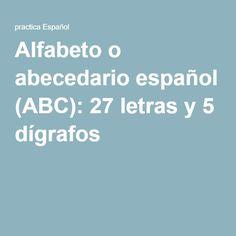 Alfabeto o abecedario español (ABC): 27 letras y 5 dígrafos